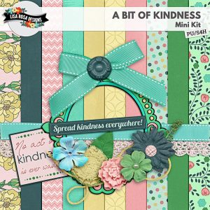 A Bit of Kindness Digital Scrapbooking Kit by Lisa Rosa Designs