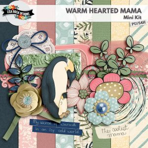 Warm Hearted Mama by Lisa Rosa Designs